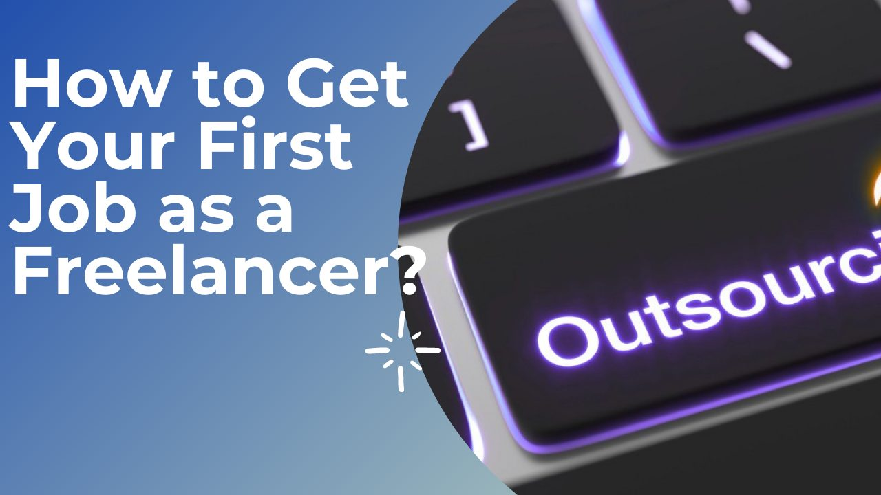 How to Get Your First Job as a Freelancer?