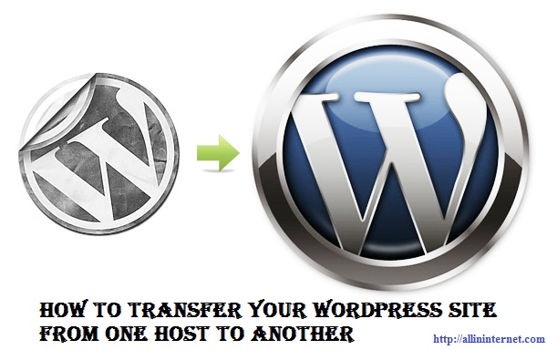 How To Transfer Your WordPress Site From One Host To Another