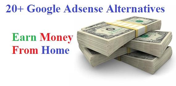 20+ Google Adsense Alternatives Earn Money from Home