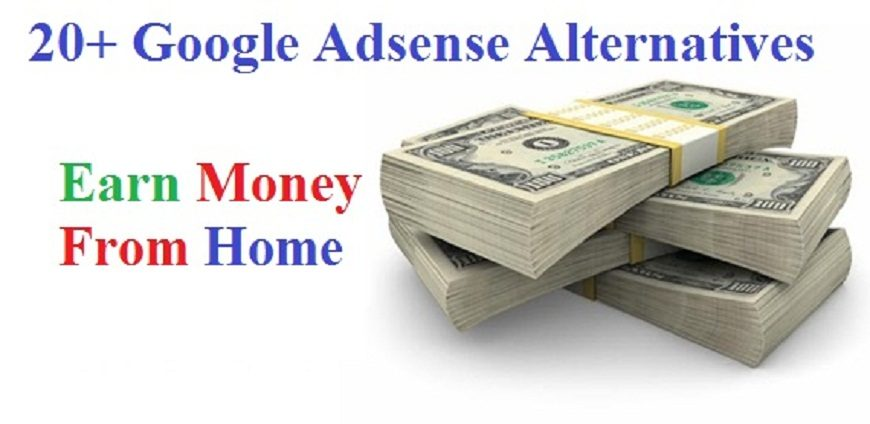 20+ Google Adsense Alternatives – Earn Money From Home