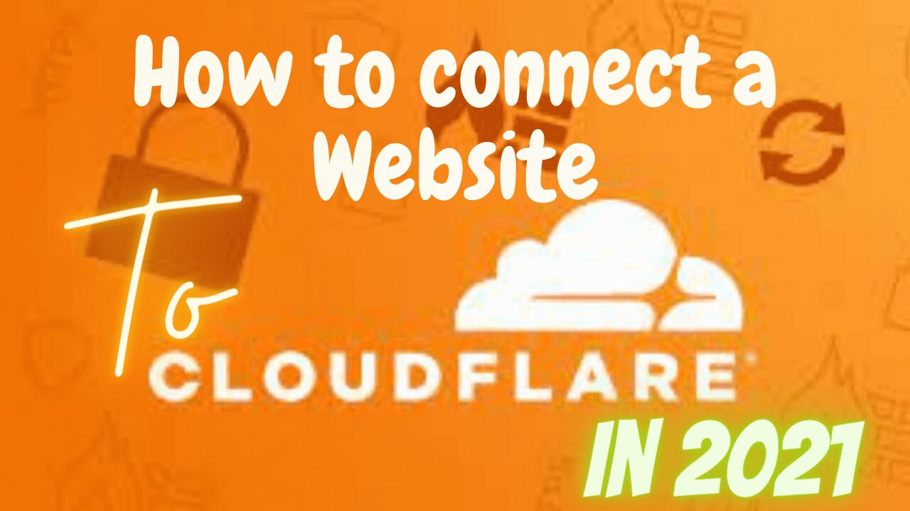 How to connect a Website to Cloudflare Cdn in 2021