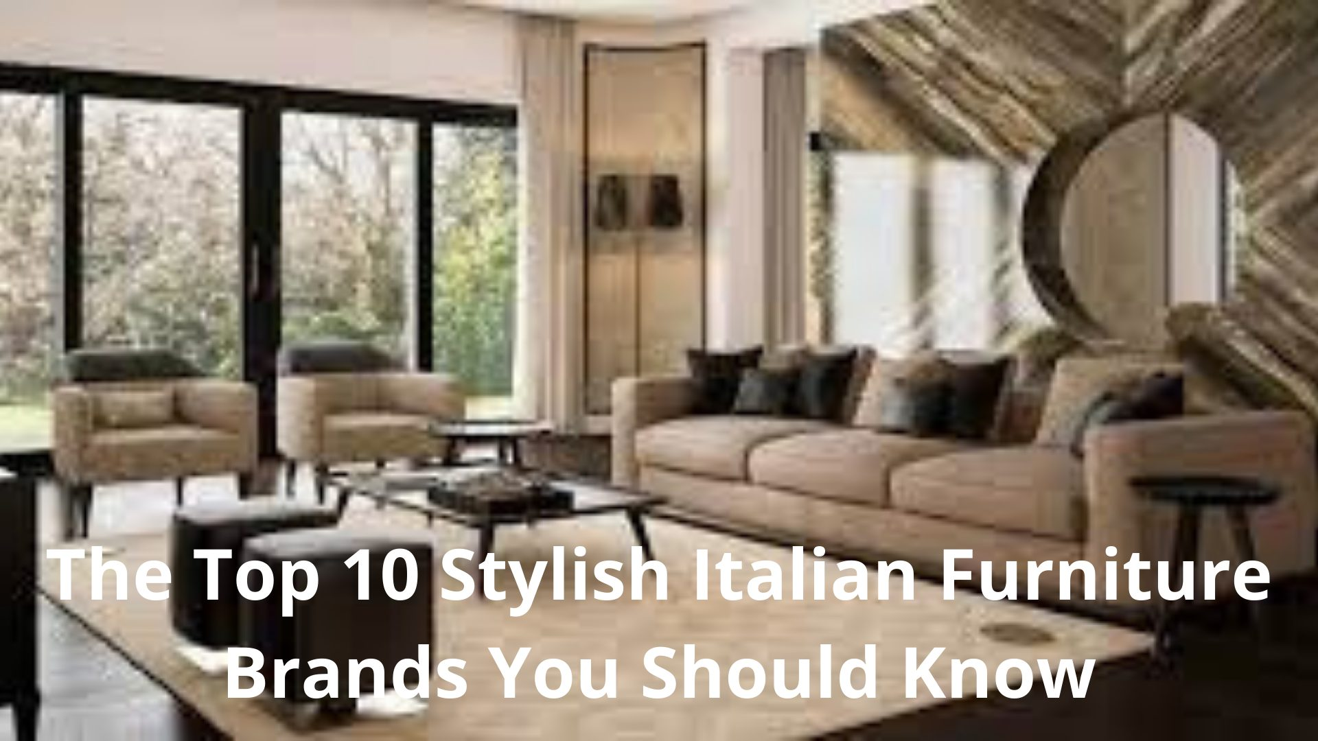 The Top 10 Stylish Italian Furniture Brands You Should Know